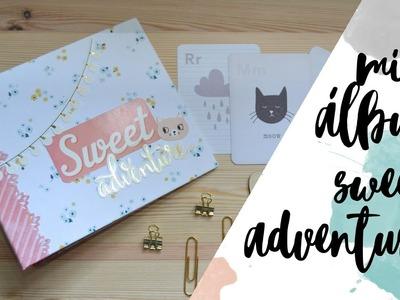 Mini álbum - Sweet adventure - Tutorial Scrapbook - Encuadernación fácil - UGDT