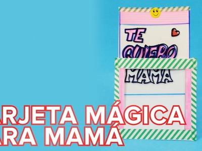 Tarjeta mágica para regalar en el Día de la Madre | Manualidades para niños