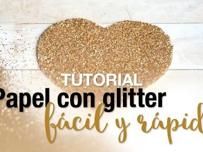 TUTORIAL - Cómo hacer papel con glitter fácil y rápido