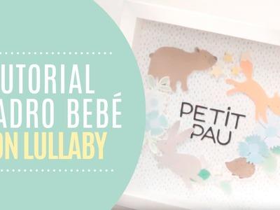 Tutorial Cuadro de bebé con Lullaby