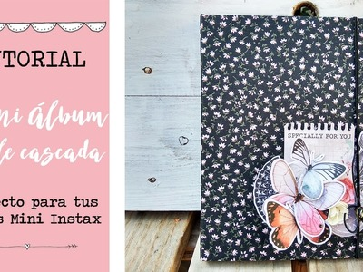 Tutorial Mini álbum Scrapbooking doble cascada perfecta para las fotografías de tu Mini Intax