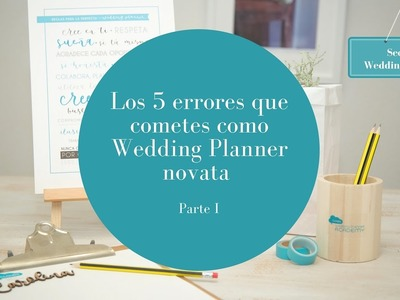 Los 5 errores de Wedding Planner novata- Parte I