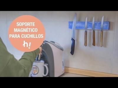 Soporte magnético para los cuchillos · Handfie DIY
