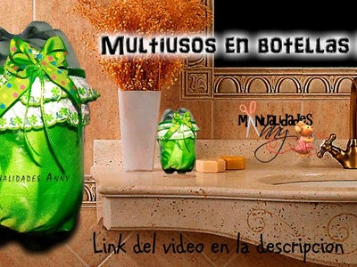 CLASE X - MULTIUSOS EN BOTELLAS PET SET DE BAÑO  - III PARTE | Manualidades Anny