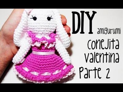 DIY Conejita Valentina Parte 2 amigurumi crochet.ganchillo (tutorial)