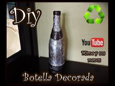 Diy  Decorando Botella de Vidrio Mirna y sus manus  Decorating Glass Bottle