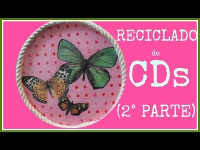 Seguimos reciclando CDs!! - Decoupage - Tutorial - DIY - Reciclado - Recycling