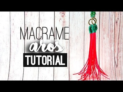 Aros flecos (opción reciclaje) ♥︎ macramé | Tutorial | How to