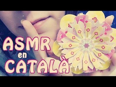 ASMR en Català | Flors de paper | Flores de papel en catalán
