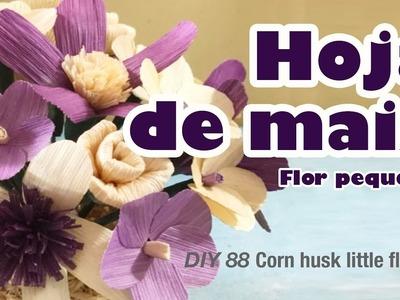 Como hacer flor de hoja de maiz pequeña 88. how to make corn husk flowers