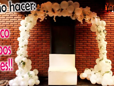 Como hacer un Arco Romántico para Bodas - DIY How to make a romantic balloon arch