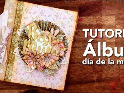 Tutorial Album Scrapbook para día de la madre