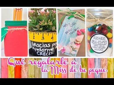 DIY | 4 ideas de Regalo para la Miss - Día del Maestro.