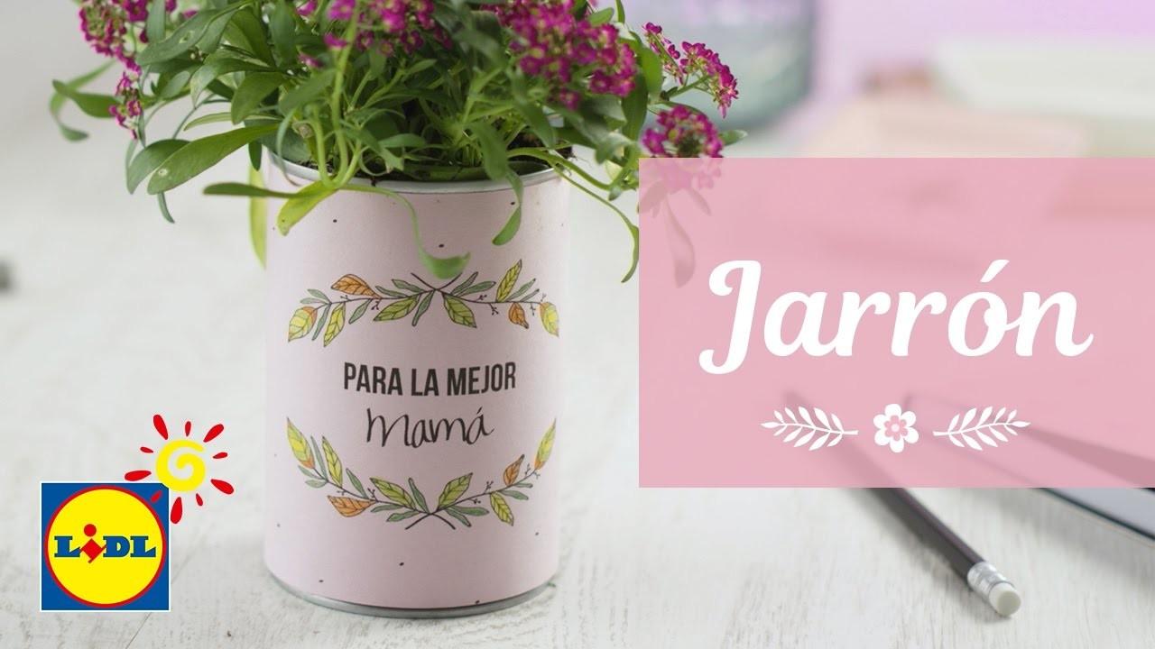 Jarrón - Manualidades DIY Día de la Madre