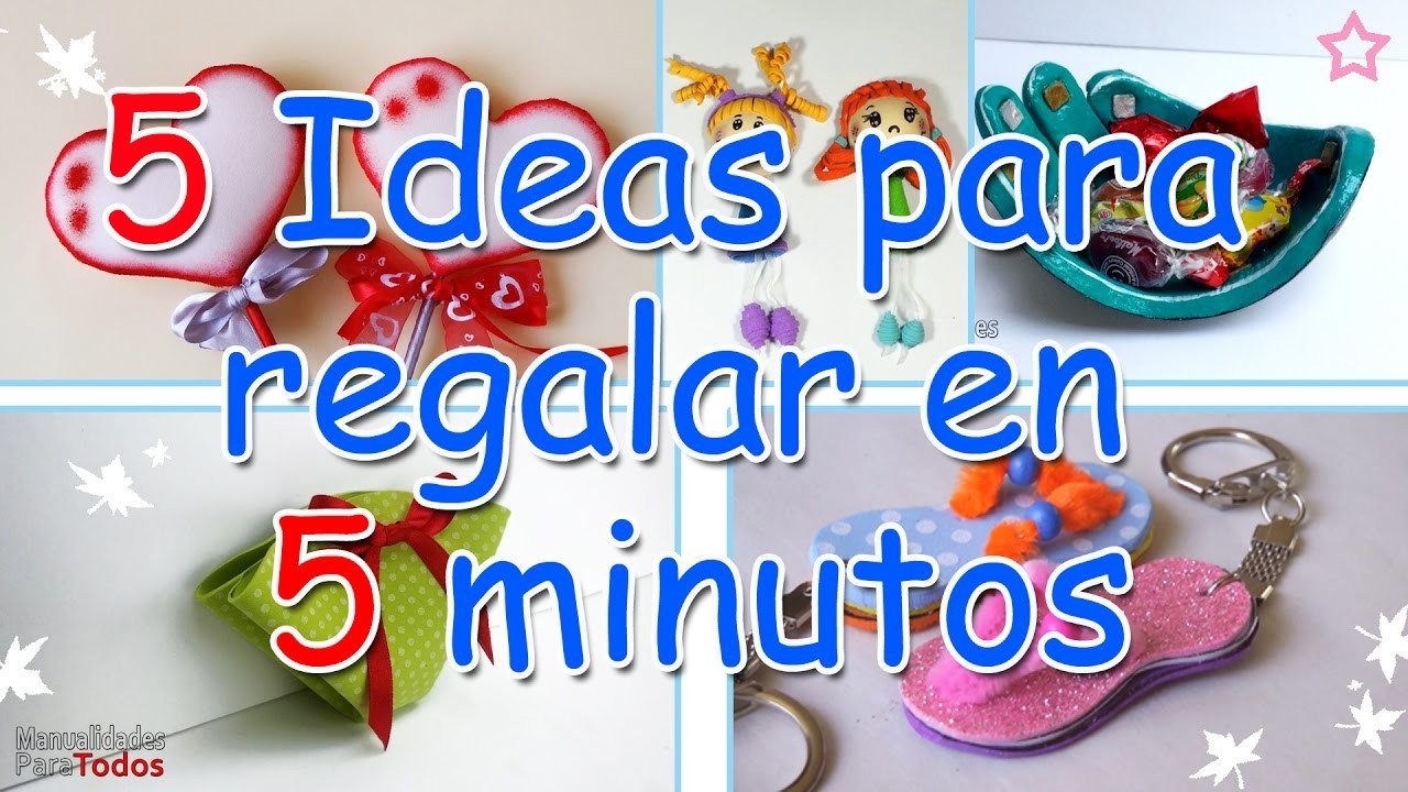 Manualidades: 5 Ideas para Regalar en 5 minutos - Manualidades Para Todos