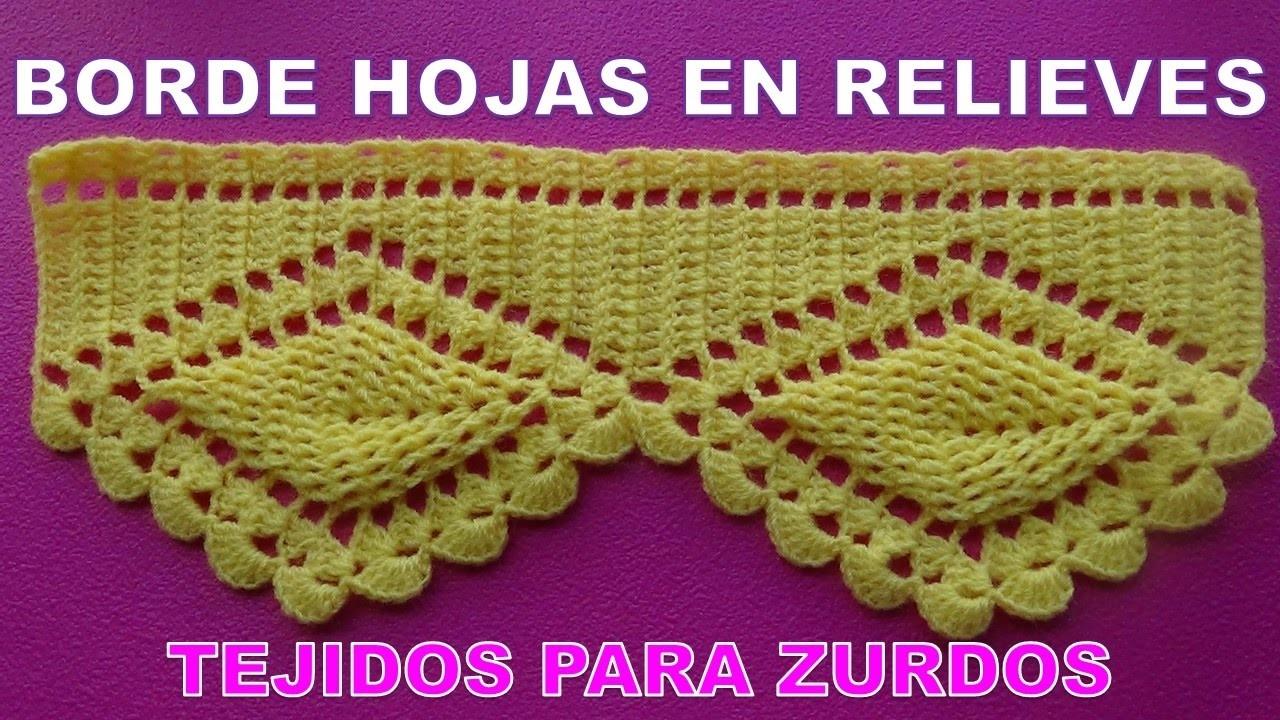 Crochet para zurdos borde o cenefa hojas en relieves - Colchas de crochet paso a paso ...