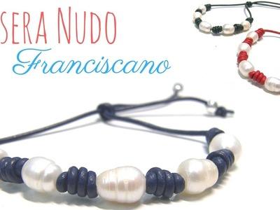 Como hacer una Pulsera Nudo Franciscano con Perlas de agua dulce - Tutorial