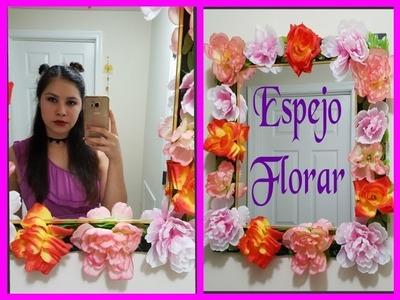 DIY Personaliza tu propio espejo( Espejo floral) (DIY Floral Mirror home decor)
