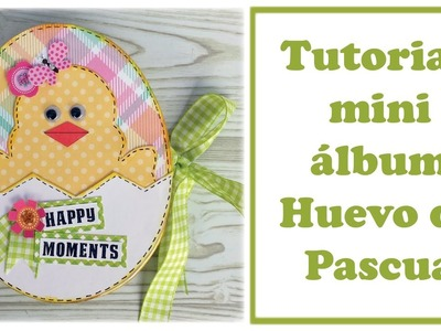 Scrapbooking tutorial: Mini album huevo de Pascua