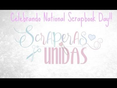SCRAPERAS UNIDAS - CELEBRANDO NATIONAL SCRAPBOOK DAY!!