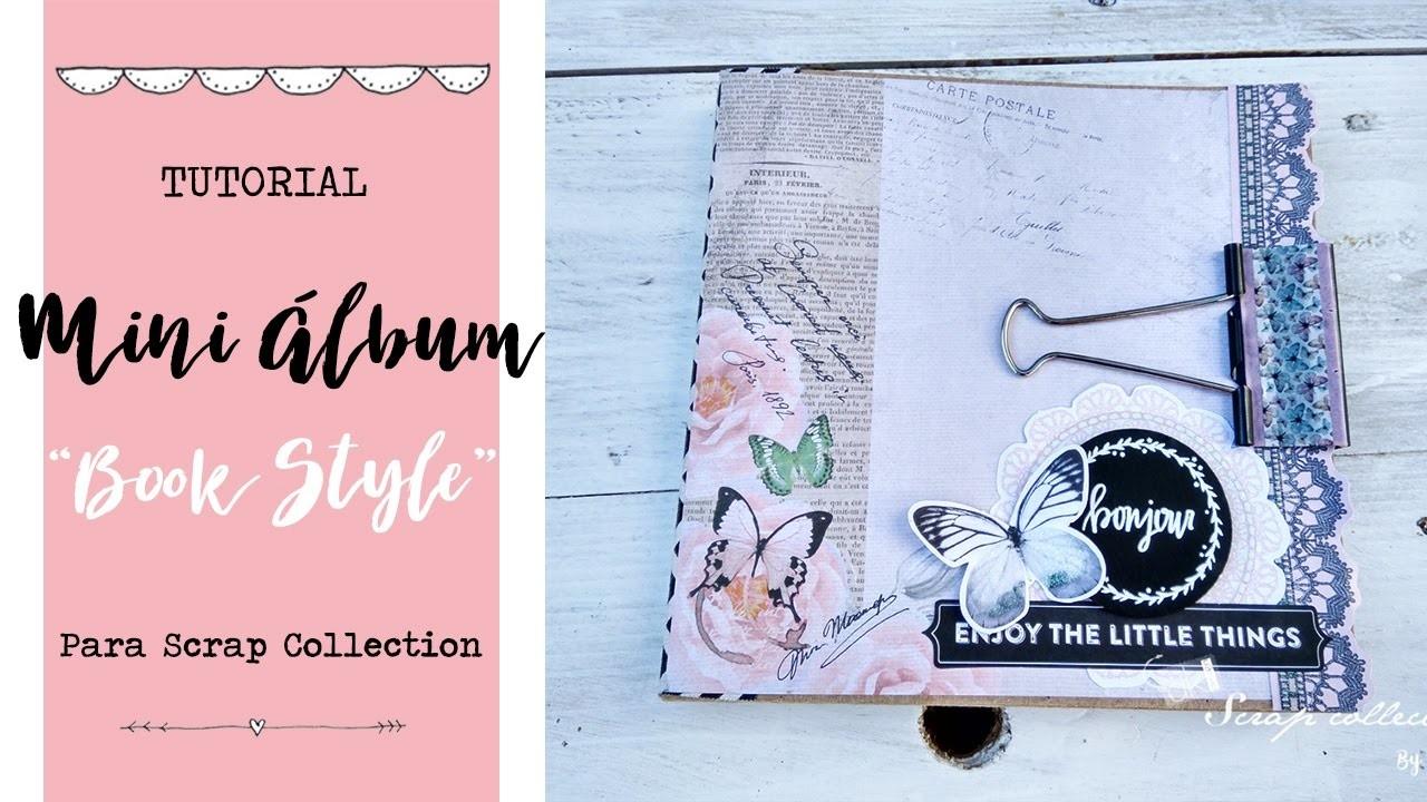 TUTORIAL - Mini álbum Book Style Scrapbooking con la colección Chantilly Lace