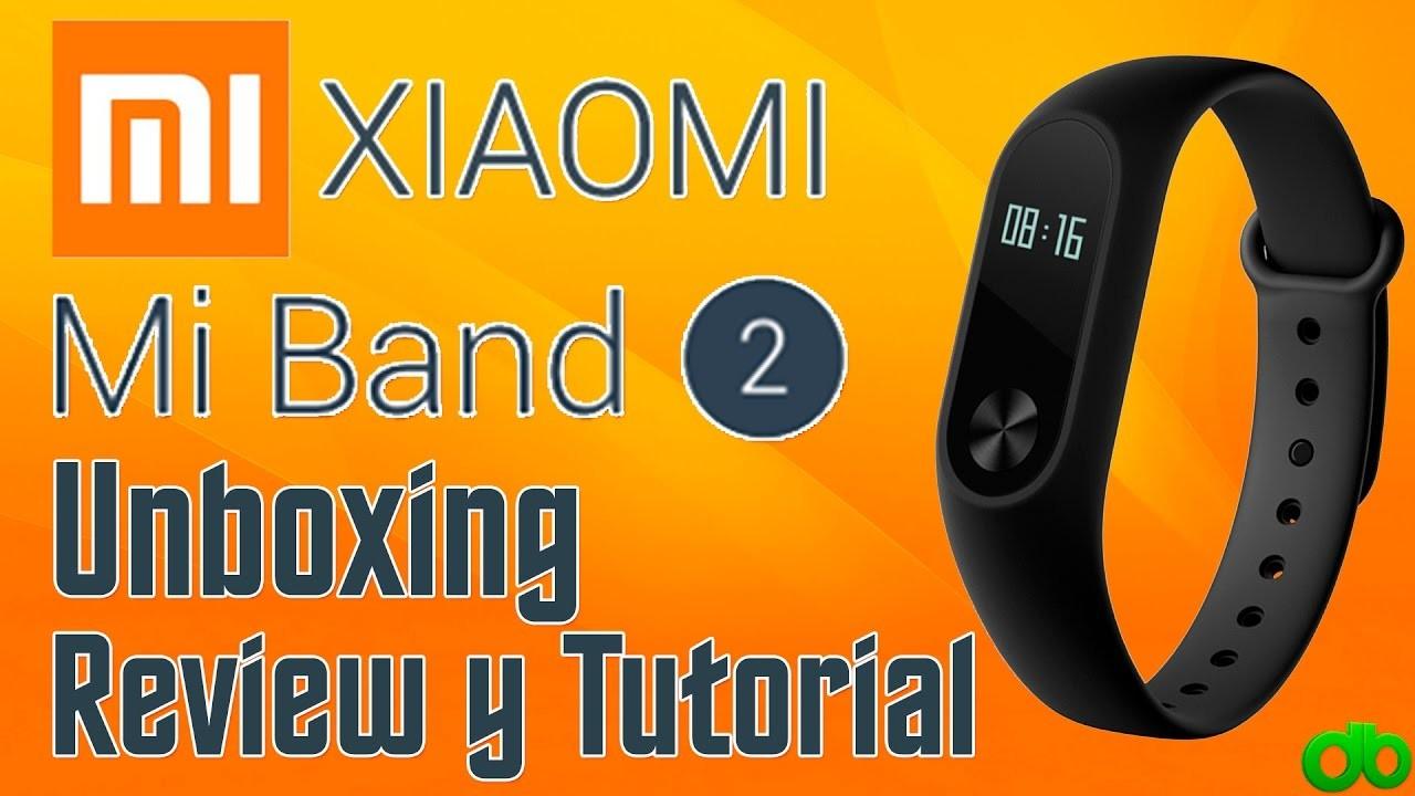Xiaomi MiBand 2 Unboxing Review y Tutorial APP Mi Fit en Español y Comparación VS Mi Band 1S