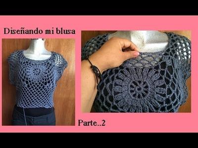 Diseñando mi blusa a crochet ( parte 2)