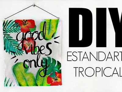DIY: ESTANDARTE TROPICAL | ROOM DECOR