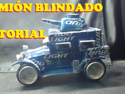 EL MAS SORPRENDENTE CAMIÓN BLINDADO HECHO CON LATAS (HOW TO MAKE AN ARMORED TRUCK WITH TUTORIAL)