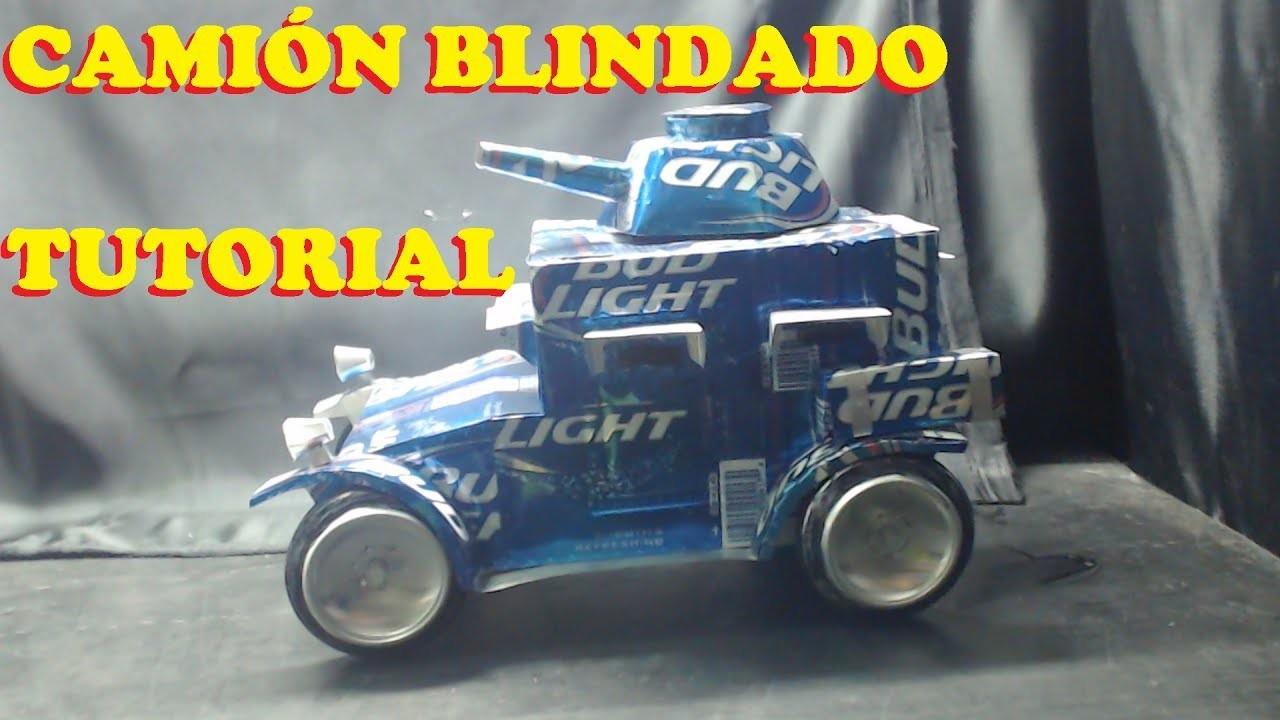 EL MAS SORPRENDENTE CAMIÓN BLINDADO HECHO CON LATAS (HOW TO MAKE AN ARMORED TRUCK WITH TUTORIAL)