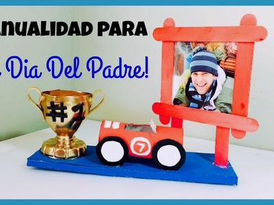 MANUALIDADES PARA EL DIA DEL PADRE(CRAFT FOR FATHER'S DAY)
