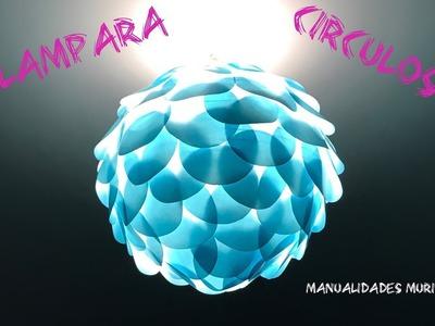 Lámpara Círculos - Lámpara DIY Colgante de Papel ¡¡ Muy Fácil !!